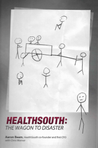 Healthsouth: The Wagon to Disaster